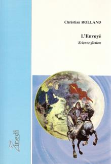L'Envoyé, roman de Christian Rolland, éditions Zinedi