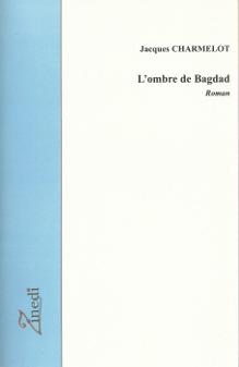 L'ombre de Bagdad, roman de Jacques Charmelot, éditions Zinedi