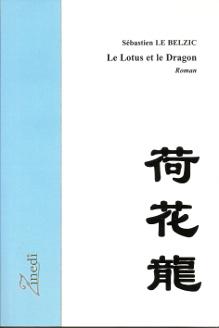 Le Lotus et le Dragon, roman de Sébastien Le Belzic, éditions Zinedi