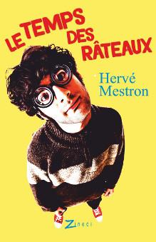 Le Temps des râteaux, roman d'Hervé Mestron, éditions Zinedi