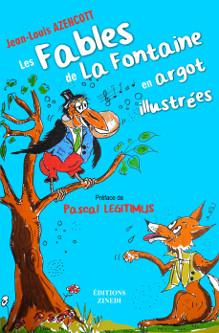 Les Fables de La Fontaine en argot illustrées, fables et dessins de Jean-Louis Azencott, éditions Zinedi