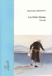 Les petits matins, nouvelle de Jean-Louis Azencott, éditions Zinedi