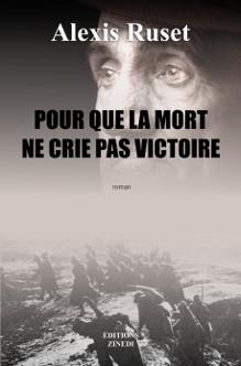 Pour que la mort ne crie pas victoire, roman d'Alexis Ruset, éditions Zinedi