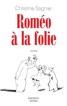 Roméo à la folie, roman de Christine Sagnier, éditions Zinedi