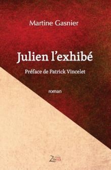 Julien l'exhibé, roman de Martine Gasnier