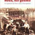 Nous, les gosses - Un quartier de Paris sous l'Occupation