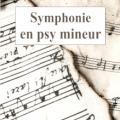 Symphonie en psy mineur